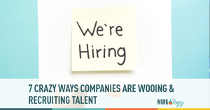 7 Crazy Ways Companies Are Recruiting Talent