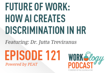 Ep 121 – How Artificial Intelligence Creates Discrimination in #HR & #Recruiting