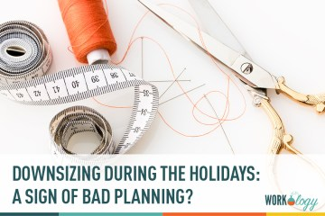 Downsizing During the Holidays: A Sign of Bad Planning?