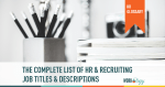 The Complete List of HR and Recruiting Job Titles & Salaries