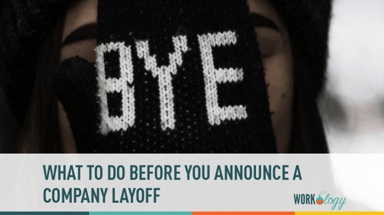 company layoff, before company layoff, before company restructure
