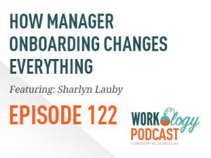 Ep 122 – How Manager Onboarding Changes Everything