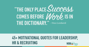 45+ Motivational Quotes for HR, Recruiting and Leadership