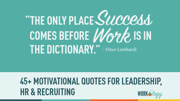45+ Motivational Quotes for HR, Recruiting and Leadership | Workology
