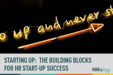 Starting Up: The Building Blocks of HR Start-Up Success