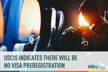 """USCIS Indicates No """"Preregistration"""" for H-1B Visas"""