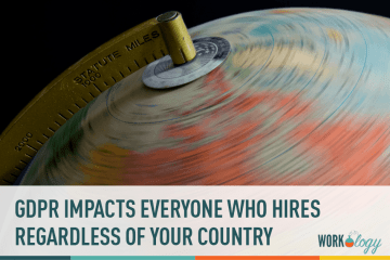 GDPR Impacts Every Employer Especially Those Who Hire Humans