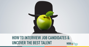 How to Interview Job Candidates and Uncover the Best Talent