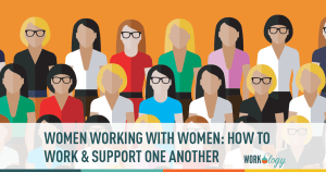 Women Working with Women: How to Support One Another