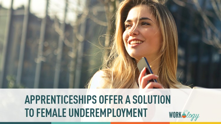 apprenticeships offer a solution to female underemployment
