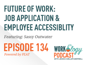 Ep 134 –  Future of Work: Job Search and Employee Accessibility
