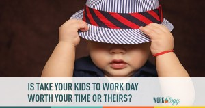 Is Take Your Kids to Work Day Worth Your Time and Theirs?