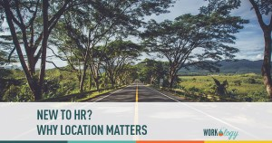 new to hr? why location matters