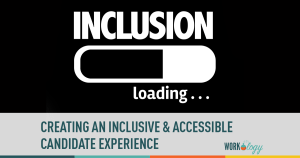 Creating an Inclusive and Accessible Candidate Experience