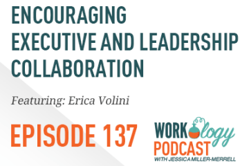 Ep 137 – Encouraging Executive and Leadership Collaboration
