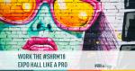 work the shrm18 expo hall like a pro