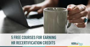5 Free Webinars and Podcasts For Earning HR Recertification Credits