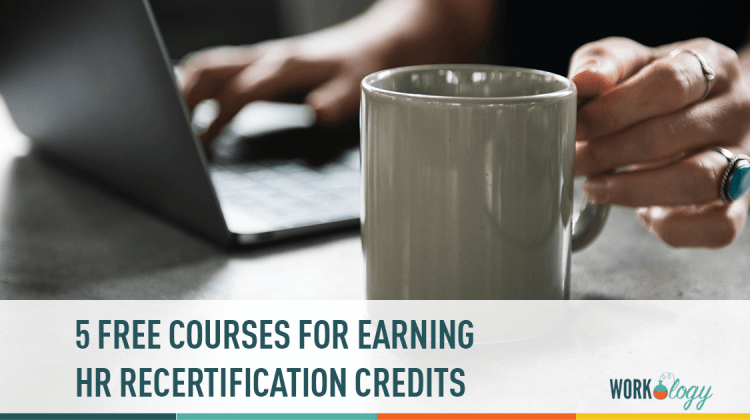 5 courses for earning hr recertification credits