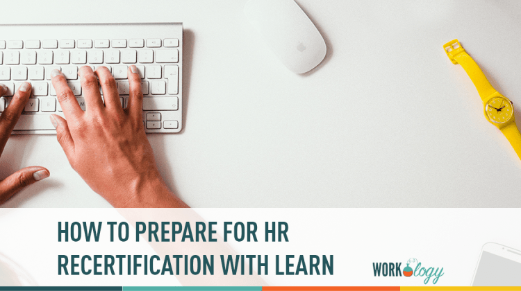 How to prepare for HR recertification with LEARN