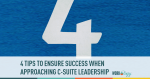 4 Ways to Gain Credibility with C-Suite Leadership