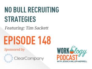 Ep 148 – No Bull Recruiting Strategies from @timsackett
