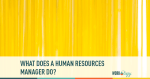 What is a Human Resource Manager?