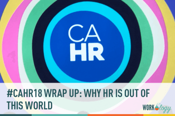 #CAHR18 Wrap Up: Why HR is Out of this World