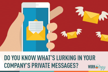 Do You Know What's Lurking in Your Company's Private Messages?