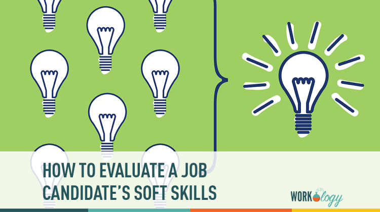 how to evaluate job candidates soft skills
