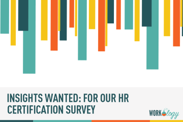 Insights Wanted for Our HR Certification Survey