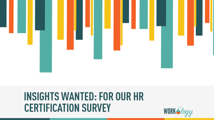 insights wanted for our hr certification survey | workology