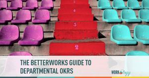 different roles for different goals: the betterworks guide to departmental okrs