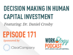 Ep 171 – Decision Making in Human Capital Investment