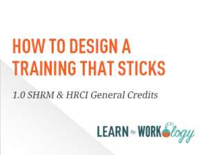 how to design a training that sticks