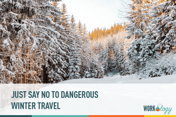 just say no to dangerous winter travel