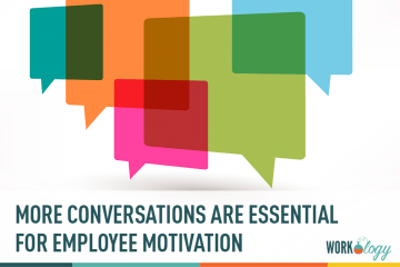 more conversations are essential for employee motivation