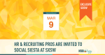 HR and Recruiting Pros Are Invited to Social Siesta at #SXSW
