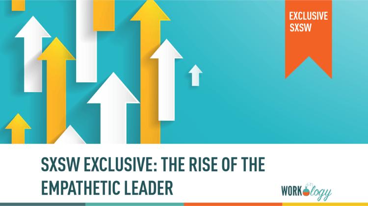 empathetic leadership in human resources, a SXSW exclusive