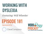 Ep 181 – Working and Leading With Dyslexia