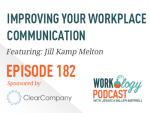 Ep 182 – Improving Your Workplace Communication