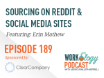 Episode 189: Sourcing on Reddit & Social Media Sites