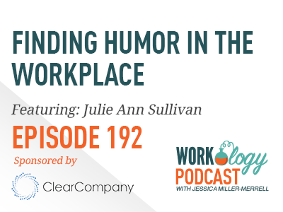 Episode 192: Finding Humor in the Workplace
