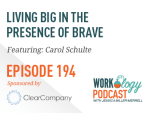 Ep 194: How #HR Can Be More Brave at Work