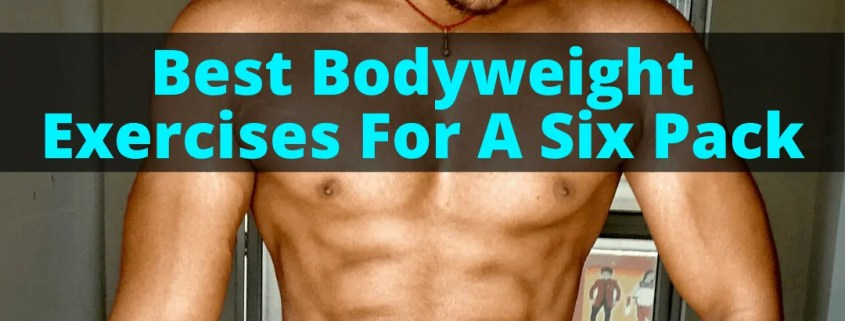 6 pack abs from bodyweight exercises