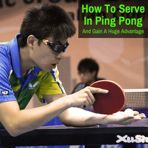 Serving in a ping pong match