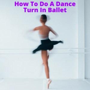Ballet dancer doing a turn or pirouette