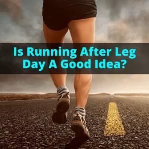 Running after leg day