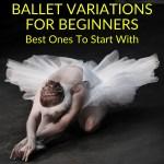 Ballet Variations For Beginners