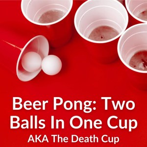Beer Pong Two Balls In One Cup