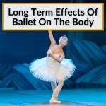 Long Term Effects Of Ballet On The Body